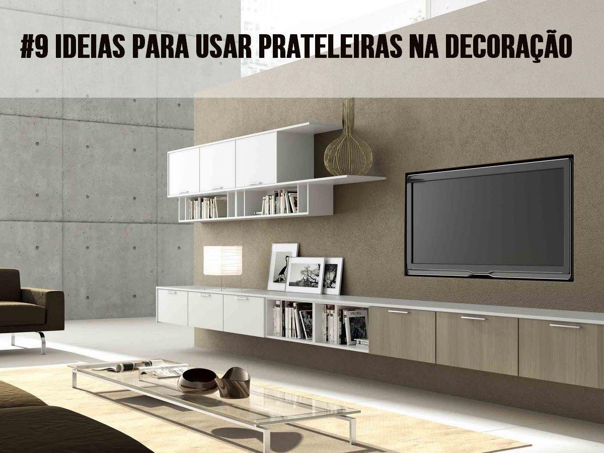 Ideias para usar prateleira na decoração Tudo sobre armários e  #776A54 1200x900